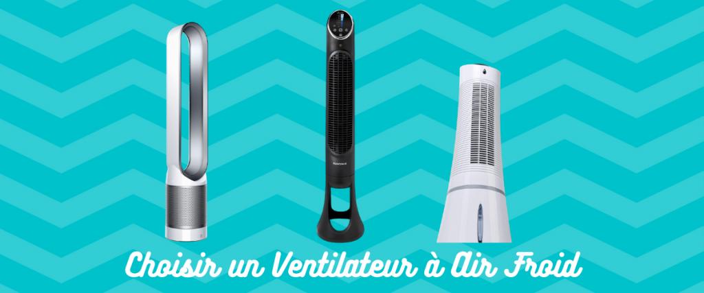 Comment choisir un ventilateur à air froid
